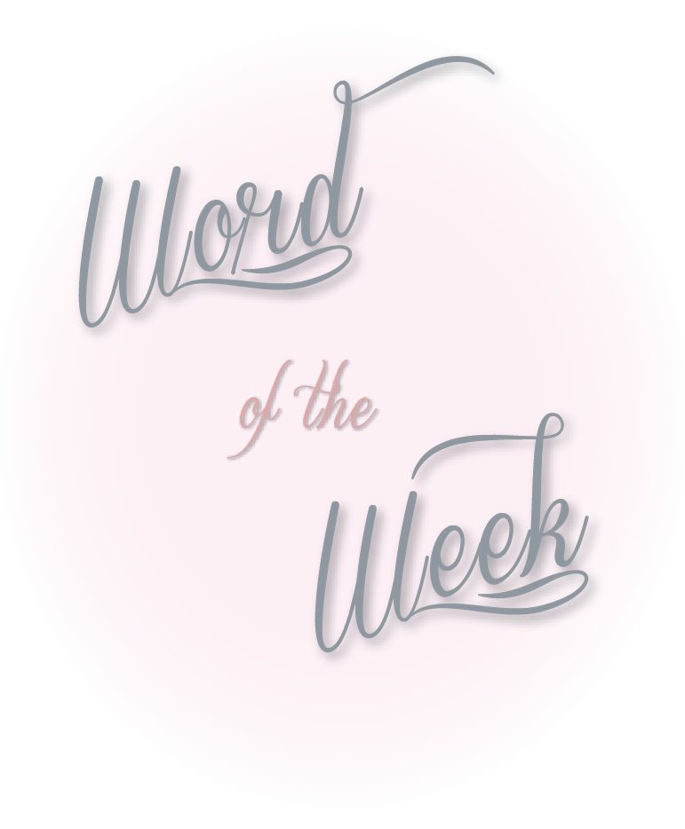 Word of the Week with Ms J